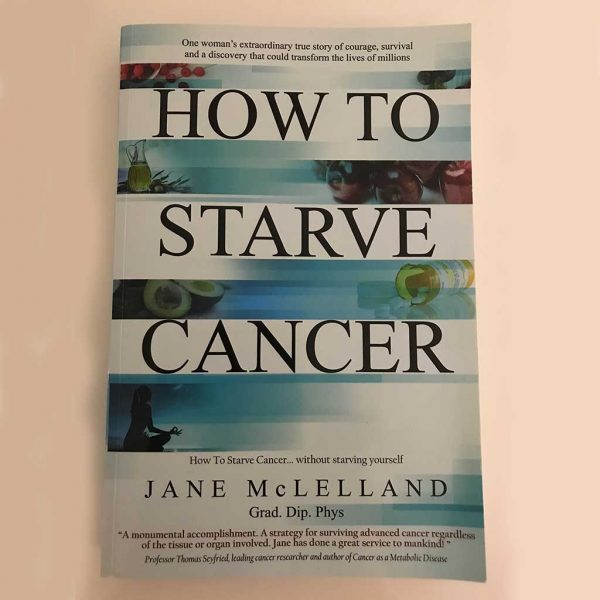 How to Starve Cancer without starving yourself by Jane McClelland - front cover